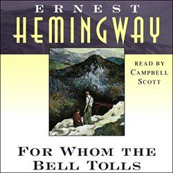 "Another must-listen from my #AudibleApp: ""For Whom the Bell Tolls"" by Ernest Hemingway, narrated by Campbell Scott."