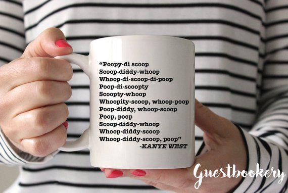 Kanye West Mug Poopy Di Scoop Lift Yourself Kanye Yeezy Song Funny Mug Rap Funny Gift Gift For Him Coffee Mug Mugs Funny Mugs Kanye West
