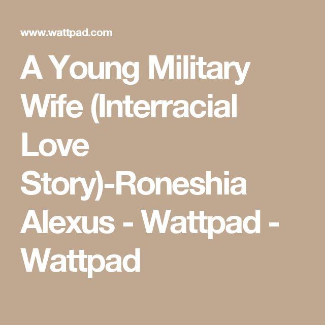 A Young Military Wife (Interracial Love Story)-Roneshia Alexus - Wattpad - Wattpad
