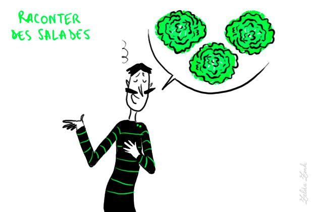 Raconter des salades, des histoires, des mensonges