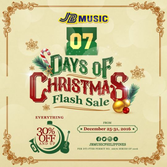 Have a merrier Christmas and check out JB Music 7 Days of Christmas FLASH SALE!  Score up to 30% OFF and up on ALL items!   Head to your nearest JB Music Store today until December 31, 2016!  For more promo deals, VISIT http://mypromo.com.ph/! SUBSCRIPTION IS FREE! Please SHARE MyPromo Online Page to your friends to enjoy promo deals!