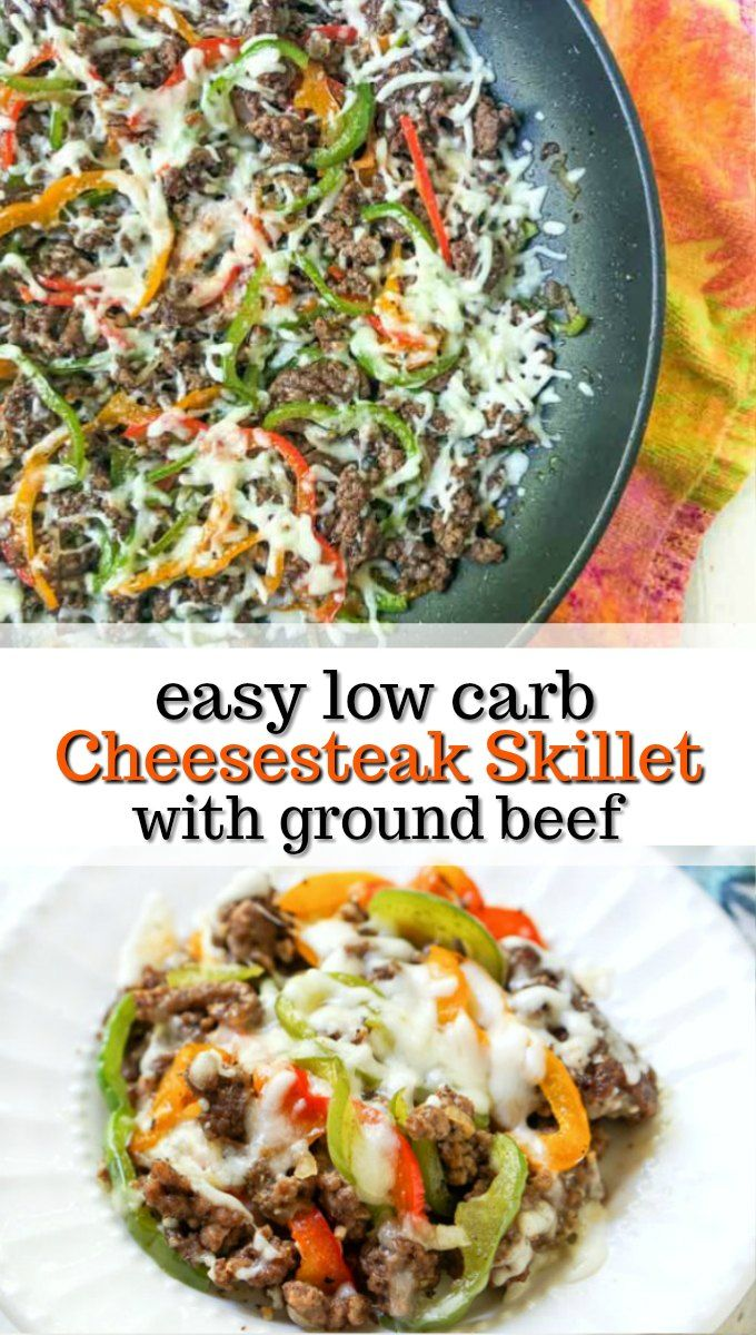 Low Carb Cheesesteak Skillet Using Ground Beef In Only 30 Minutes Recipe In 2020 Beef Recipes Easy Ground Beef Recipes For Dinner Dinner With Ground Beef