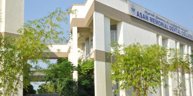 Asan Memorial Dental College Admission 2017  Established Year:2011  About Us  Asan Memorial Dental College and Hospital (AMDECH) is the latest addition to the Asan Memorial Association. Affiliated to The Tamilnadu Dr. M.G.R. Medical University AMDECH...