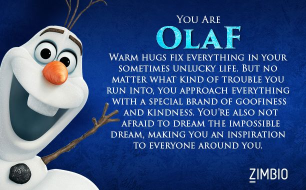 Let it go and figure out which 'Frozen' character you are. I'm Olaf!! Yay!!!