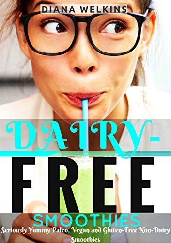 Dairy-Free Smoothies: Seriously Yummy Paleo, Vegan, and Gluten-Free Non-Dairy Smoothies - http://www.kindle-free-books.com/dairy-free-smoothies-seriously-yummy-paleo-vegan-and-gluten-free-non-dairy-smoothies