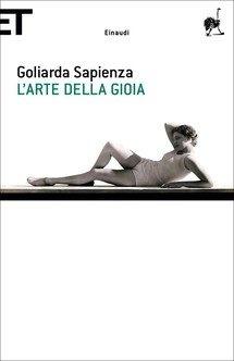 L'arte della gioia di Goliarda Sapienza. Modesta - la protagonista del romanzo - è uno dei personaggi più interessanti e coinvolgenti della letteratura del 900.