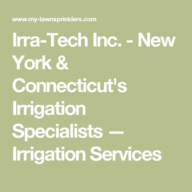Irra-Tech Inc. - New York & Connecticut's Irrigation Specialists — Irrigation Services
