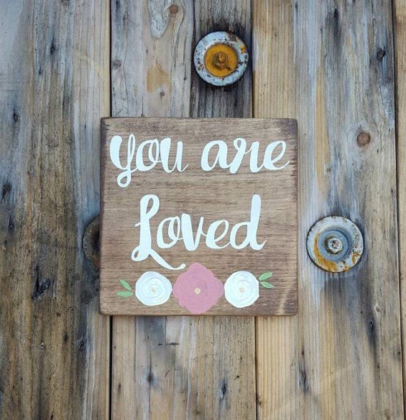 Wooden sign, You are loved, Wood sign sayings,  Handpainted wood sign