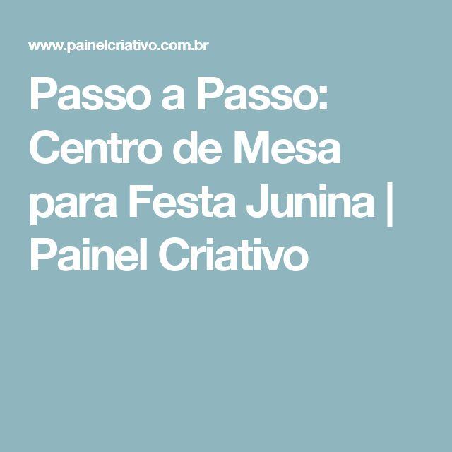 Passo a Passo: Centro de Mesa para Festa Junina | Painel Criativo