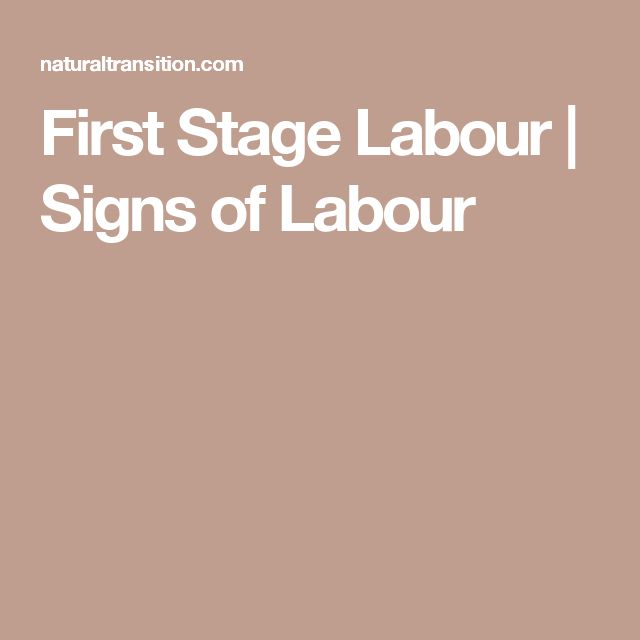 First Stage Labour   Signs of Labour