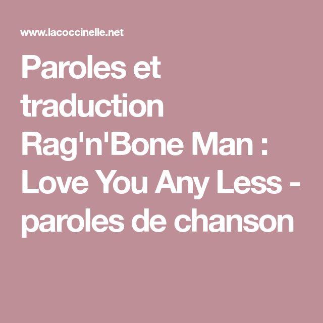 Paroles et traduction Rag'n'Bone Man : Love You Any Less - paroles de chanson