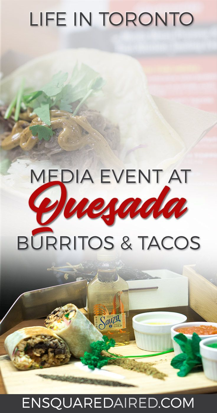 Toronto | Media Event At Quesada Burritos & Tacos| Toronto restaurants, toronto food, toronto restaurants downtown, toronto restaurants best, toronto restaurants cheap, toronto restaurant travel guide, things to do in toronto, toronto bucket lists, things to do in toronto food, Lifestyle blogger photography, lifestyle blogger inspiration #enSquaredAired