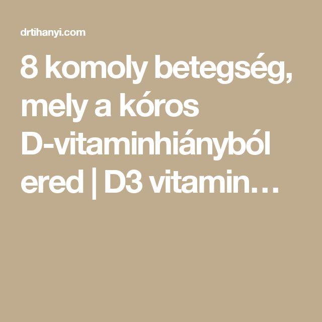 8 komoly betegség, mely a kóros D-vitaminhiányból ered | D3 vitamin…