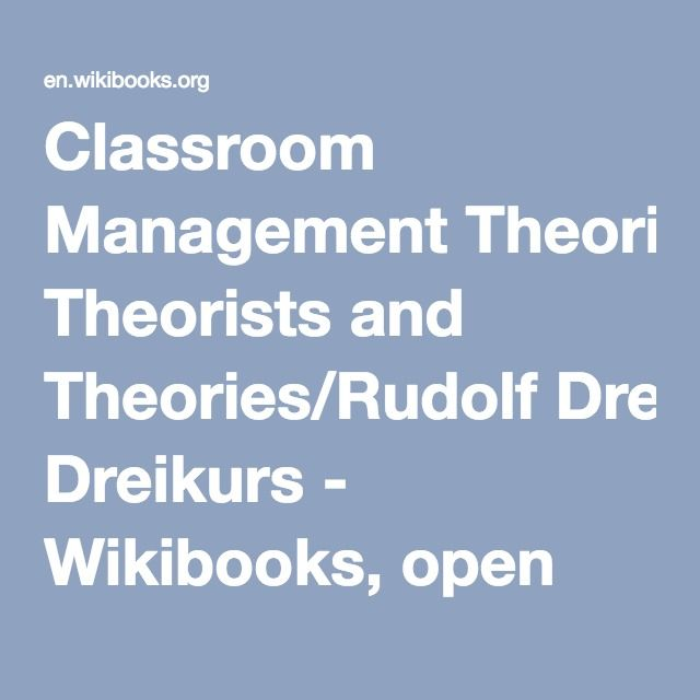 Classroom Management Theorists and Theories/Rudolf Dreikurs - Wikibooks, open books for an open world