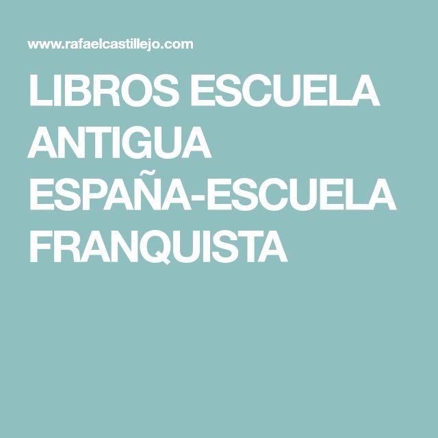 LIBROS ESCUELA ANTIGUA ESPAÑA-ESCUELA FRANQUISTA