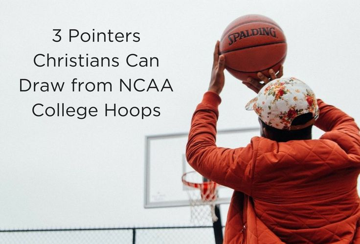 3 Pointers Christians Can Draw from NCAA College Hoops
