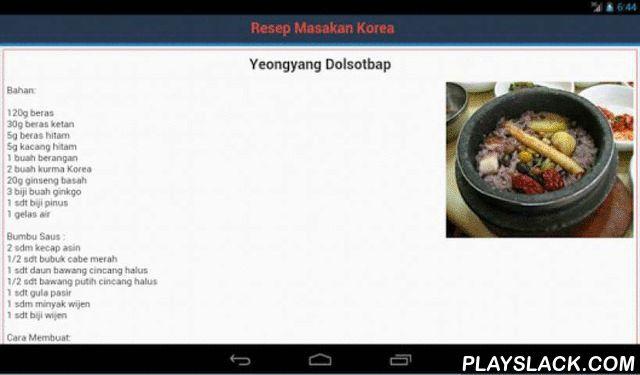 Resep Korea  Android App - playslack.com , Di dalam aplikasi ini terdapat 48 Resep Masakan Korea terpopuler dalam bahasa Indonesia. Masakan Korea adalah makanan tradisional yang didasarkan pada teknik dan cara memasak orang Korea. Mulai dari kuliner istana yang pelik sampai makanan khusus dari daerah-daerah serta perpaduan dengan masakan modern, bahan-bahan yang digunakan serta cara penyiapannya sangat berbeda. Banyak sekali makanan Korea yang sudah mendunia. Makanan yang dijelaskan di sini…