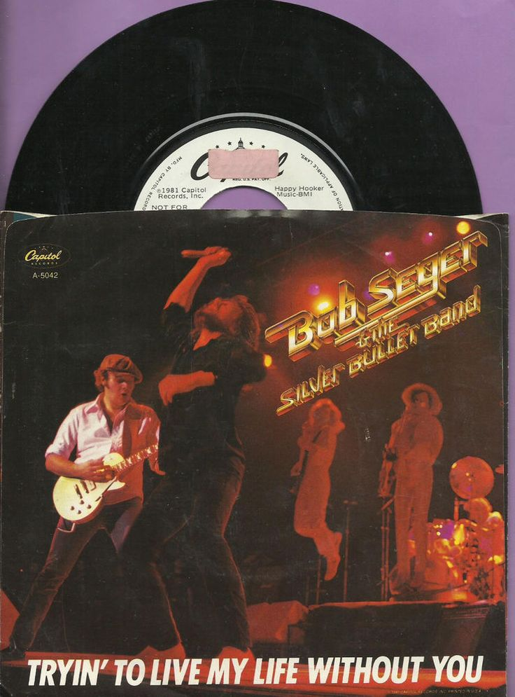 BOB SEGER TRYIN TO LIVE MY LIFE WITHOUT YOU GROUP DETROIT MICHIGAN ROCK 45 RPM  #HardRock