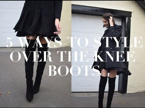 Five Ways To Style Over The Knee Boots | ad - YouTube
