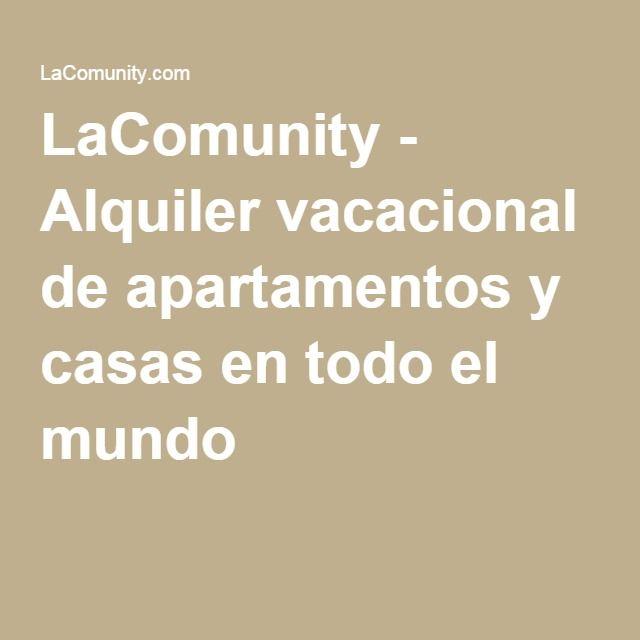 LaComunity - Alquiler vacacional de apartamentos y casas en todo el mundo