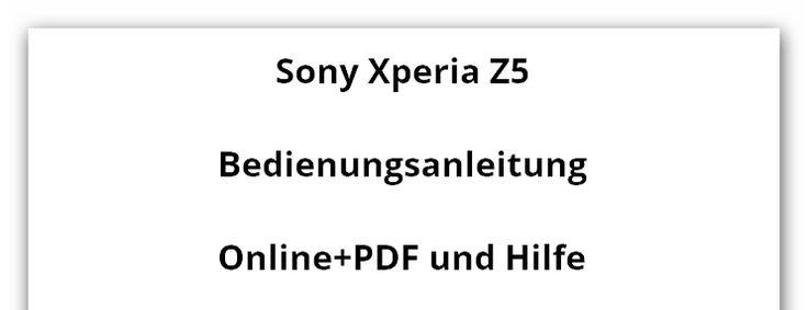 Sony Xperia Z5 Bedienungsanleitung PDF und Online