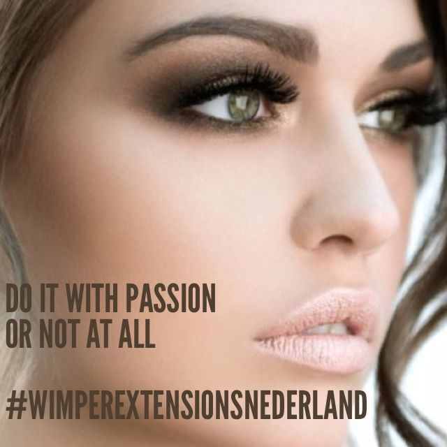 Do it with passion or not at all  (www.wimperextensionsnederland.nl)