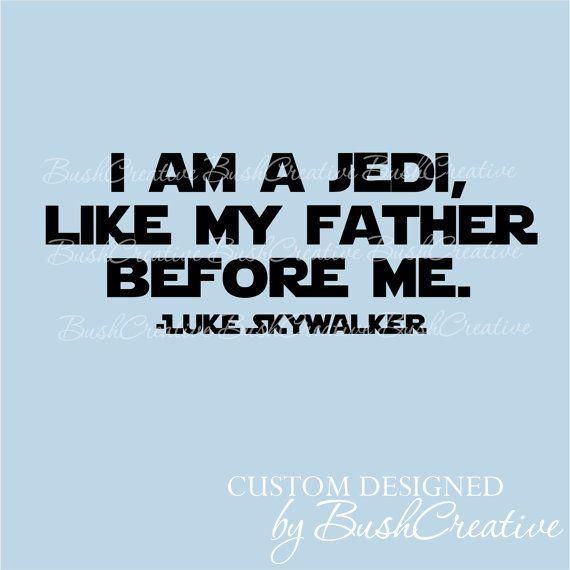 Wall Decal star wars quote  I am a Jedi Luke by bushcreative, $20.00