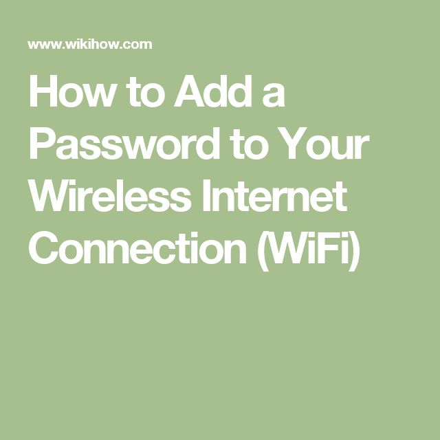 How to Add a Password to Your Wireless Internet Connection (WiFi)