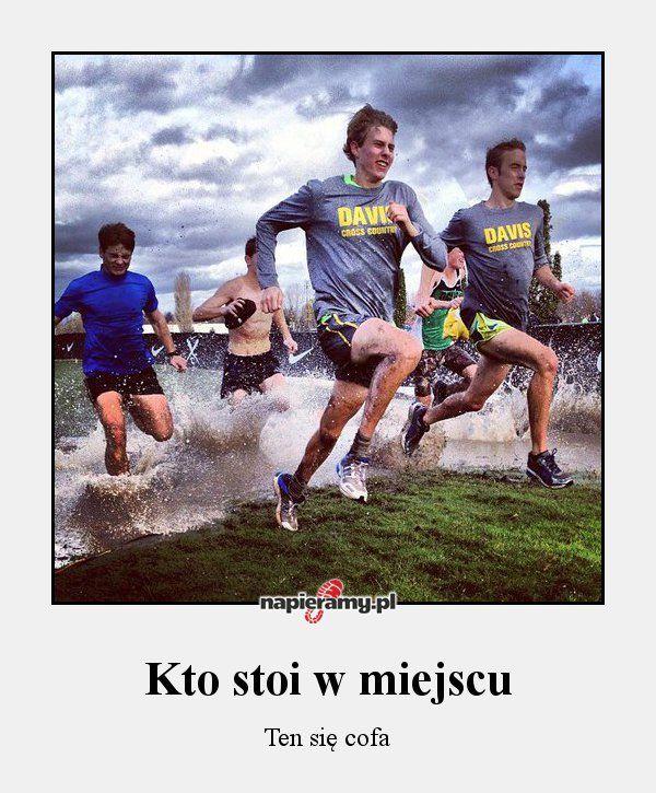 Kto stoi w miejscu - Ten się cofa #bieganie #motywacja #cofanie