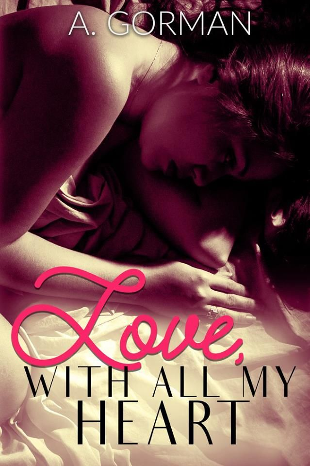 Mythical Books: Love, with all my Heart by A. Gorman