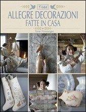 Allegre decorazioni fatte in casa - Finnanger Tone - Libro - Il Castello - Cucito, ricamo, tessitura - IBS