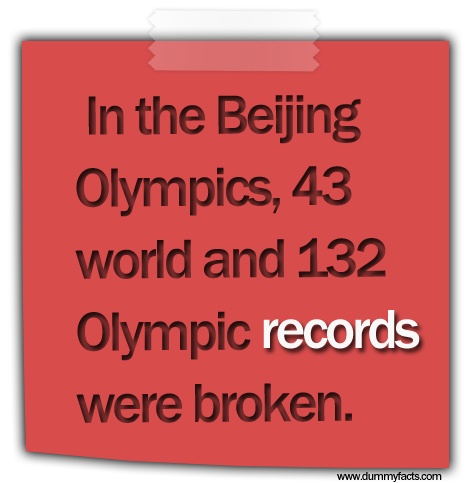 http://www.dummyfacts.com/in-the-beijing-olympics-43-world-and-132-olympic-records-were-broken/