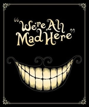"""""""We're all mad here"""" - Chesire Cat  This would be a cute back for the shirt Tess pinned"""