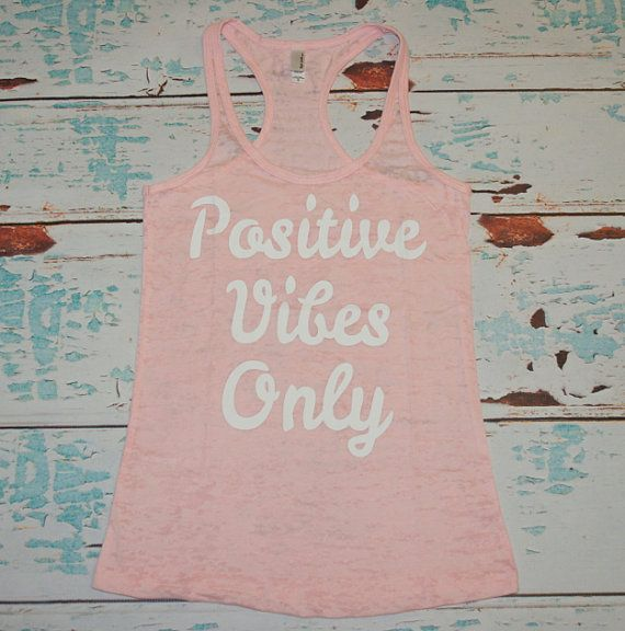 Positive Vibes Only. Tank Top. Burnout. by strongconfidentYOU