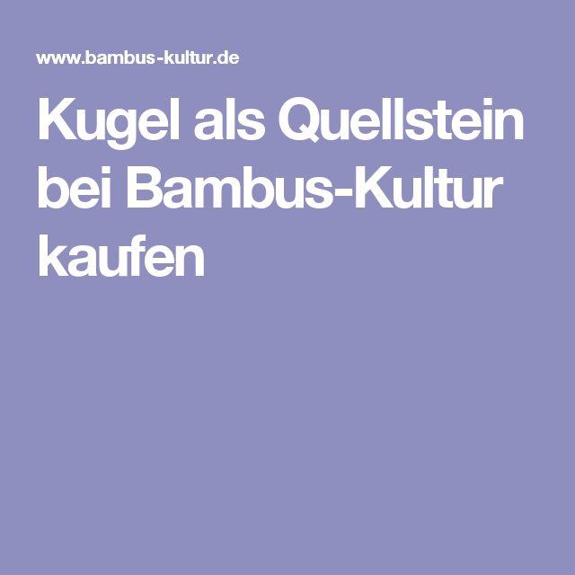 Kugel Als Quellstein Bei Bambus Kultur Kaufen Garten Quellstein