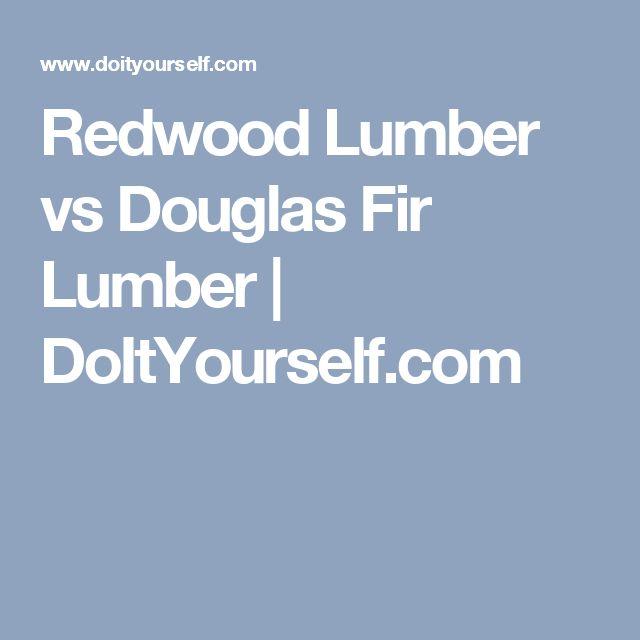 Redwood Lumber vs Douglas Fir Lumber | DoItYourself.com