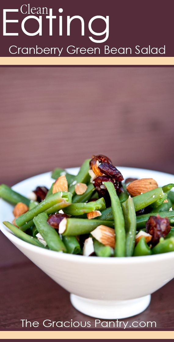 Clean Eating Cranberry Green Bean Salad. #cleaneating #cleaneatingrecipes #eatclean #saladsrecipes #salad