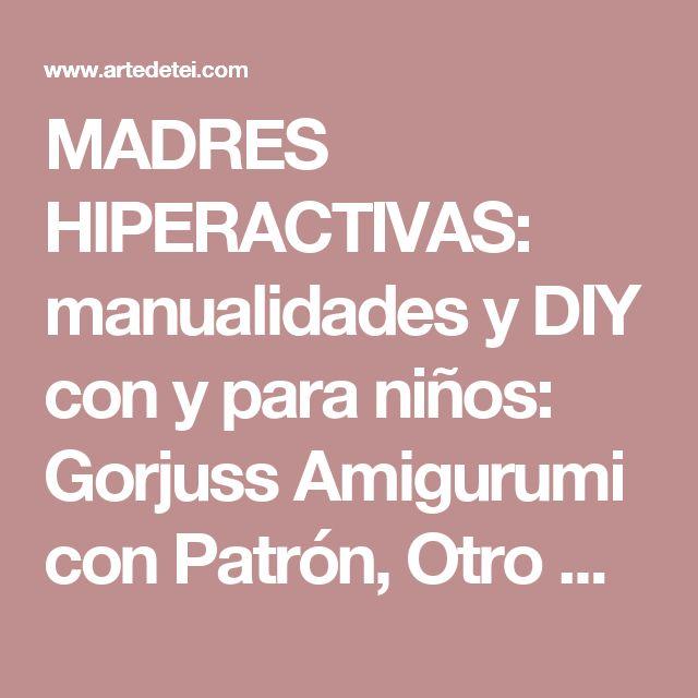 MADRES HIPERACTIVAS: manualidades y DIY con y para niños: Gorjuss Amigurumi con Patrón, Otro Modelo