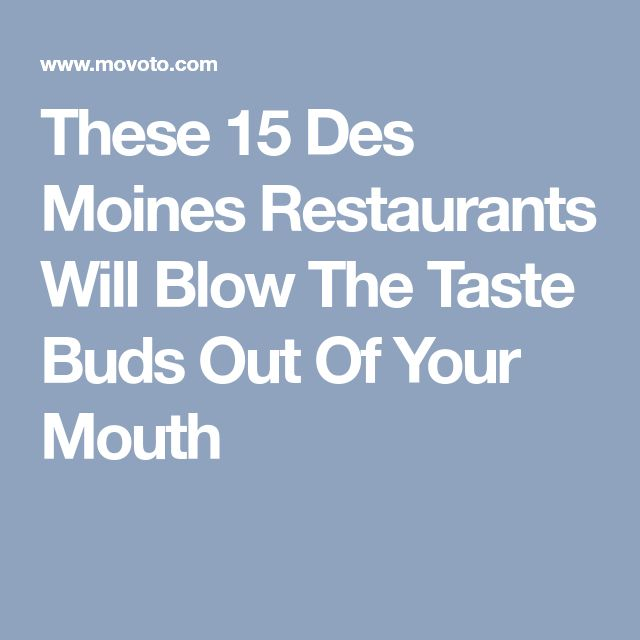 These 15 Des Moines Restaurants Will Blow The Taste Buds Out Of Your Mouth