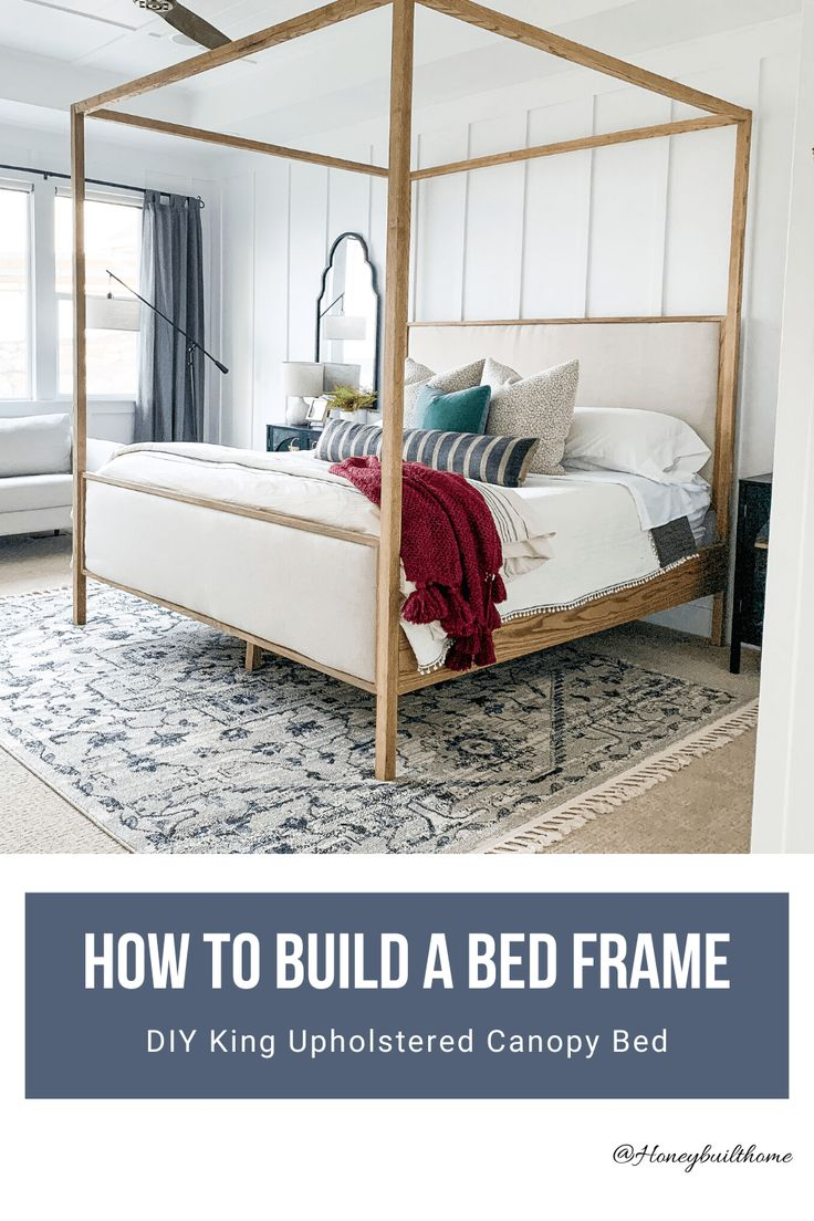 How to Build an Upholstered Canopy King Bed. Honey Built