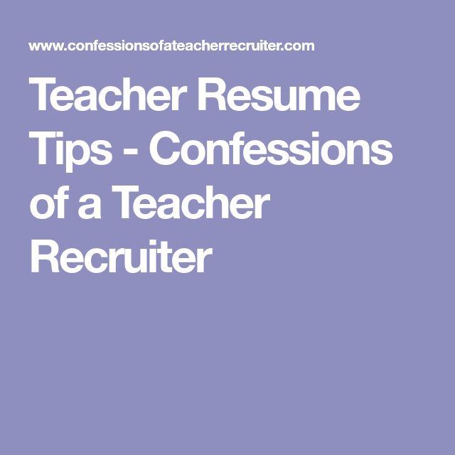 Teacher Resume Tips - Confessions of a Teacher Recruiter
