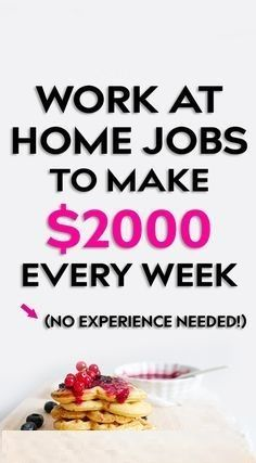 Work At Home Jobs To Make $2000 Every Week – Make money online