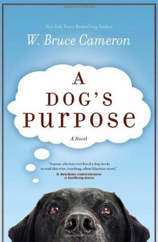"""A Dog's Purpose by W. Bruce Cameron - out in theaters January 27, 2017. """"A dog looks to discover his purpose in life over the course of several lifetimes and owners""""."""