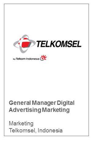 General Manager Digital Advertising Marketing Marketing Telkomsel, Indonesia