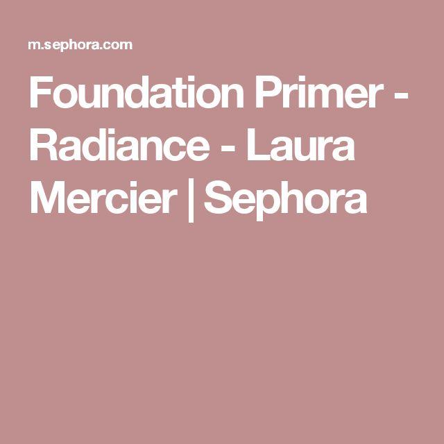Foundation Primer - Radiance - Laura Mercier   Sephora
