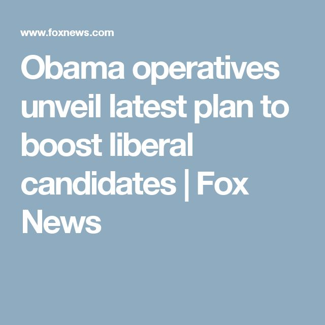 Obama operatives unveil latest plan to boost liberal candidates | Fox News