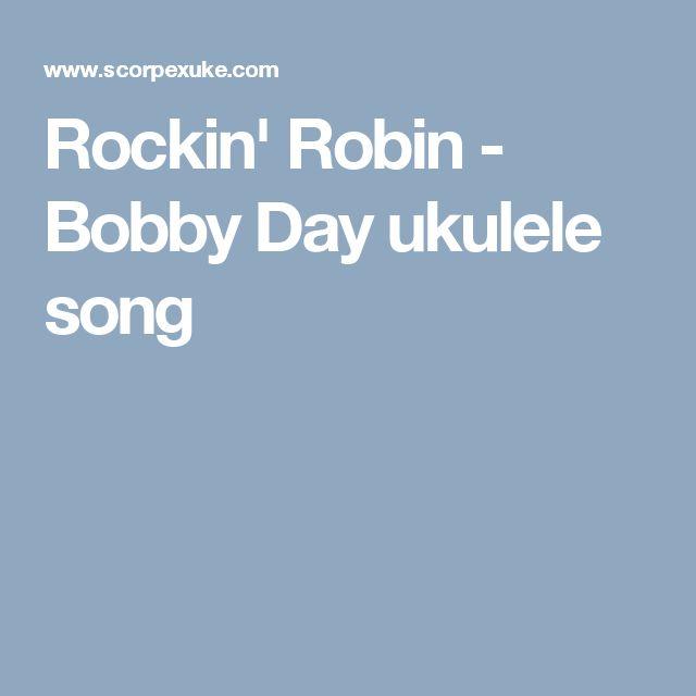 Rockin' Robin - Bobby Day ukulele song