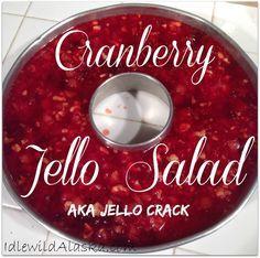 Cranberry Jello Salad AKA Jello Crack - IdlewildAlaska