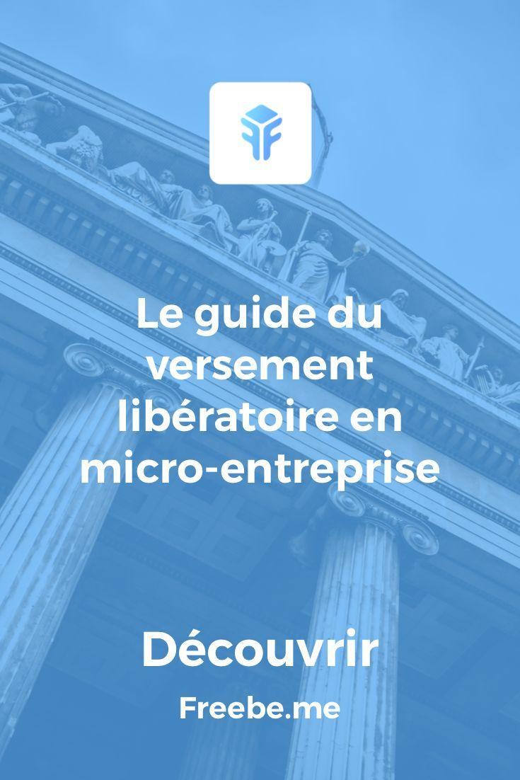 Le Guide Du Versement Liberatoire En Micro Entreprise Quand