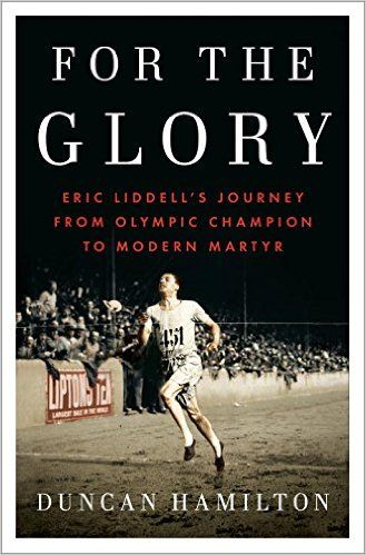 The Untold Story of Olympic Champion Eric Liddell.  For the Glory is a compelling narrative of athletic heroism and a gripping story of faith in the darkest circumstances.